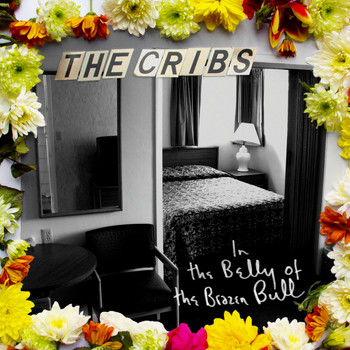 The Cribs - In The Belly Of The Brazen Bull (Explicit)