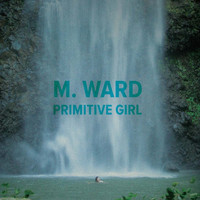 "M. Ward - ""Primitive Girl"" BW ""The Twist"" & ""Roll Over Beethoven"""