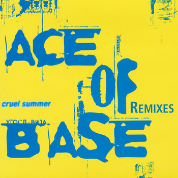 Ace of Base - Cruel Summer (The Remixes)