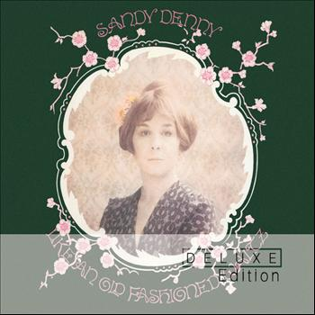 Sandy Denny - Like An Old Fashioned Waltz (Deluxe Edition)