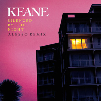 Keane - Silenced By The Night (Alesso Remix)