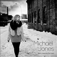 Michael Jones - She's Leaving For Iran