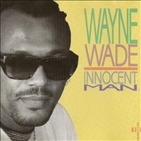 Wayne Wade - Innocent Man