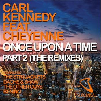 Carl Kennedy - Once Upon a Time, Part 2 (The Remixes)