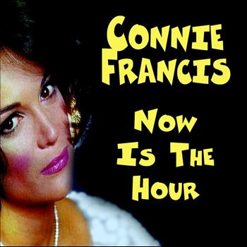 Connie Francis - Now Is The Hour