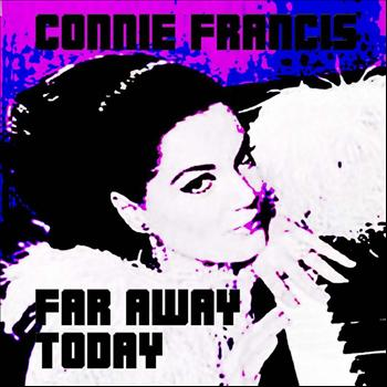 Connie Francis - Far Away Today