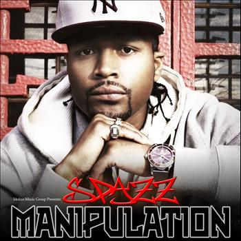 Spazz - Manipulation (Explicit)