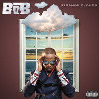 B.o.B - Strange Clouds (Explicit)