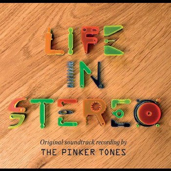 The Pinker Tones - Life In Stereo