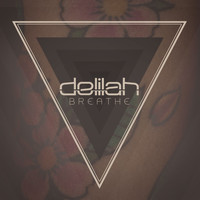 Delilah - Breathe