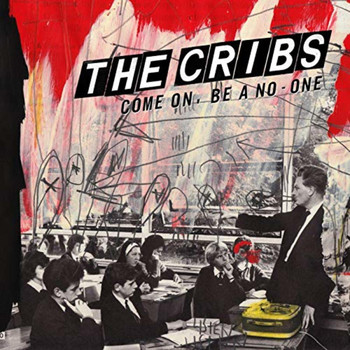 The Cribs - Come On, Be A No-One - Single
