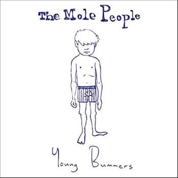 The Mole People - Young Bummers