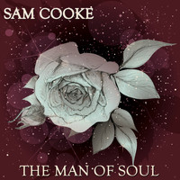 Sam Cooke - The Man of Soul