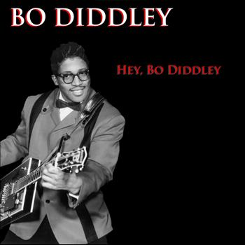 Bo Diddley - Bo Diddley / Hey Bo Diddley