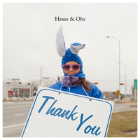 Hexes & Ohs - Thank You