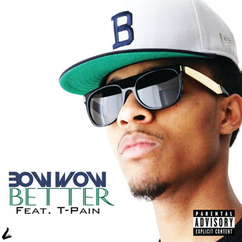 Bow Wow - Better (Explicit)