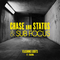 Chase & Status / Sub Focus / Takura - Flashing Lights