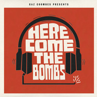 Gaz Coombes - Gaz Coombes Presents... Here Come The Bombs