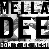 Mella Dee - Don't Be Nesh - EP