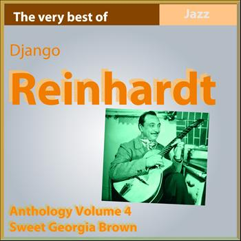 Django Reinhardt - The Very Best of Django Reinhardt: Sweet Georgia Brown (Anthology, Vol. 4)