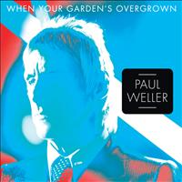 Paul Weller - When Your Garden's Overgrown (EP)