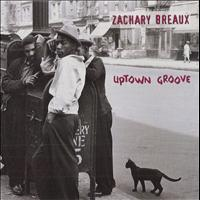 Zachary Breaux - Uptown Groove