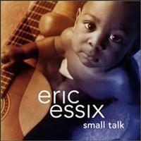 Eric Essix - Small Talk