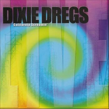 Dixie Dregs - California Screamin'