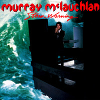 Murray McLauchlan - Storm Warning