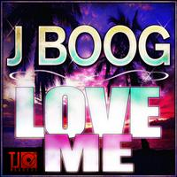 J Boog - Love Me - Single