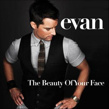 Evan - The Beauty Of Your Face