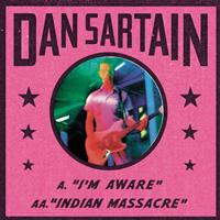 Dan Sartain - I'm Aware / Indian Massacre