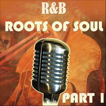 Various Artists - R&B Roots of Soul Part 1