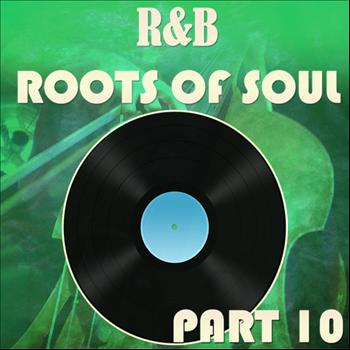 Various Artists - R&B Roots of Soul Part 10