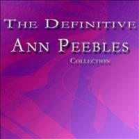 Ann Peebles - The Definitive Ann Peebles Collection