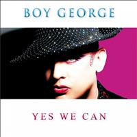 Boy George - Yes We Can