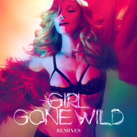 Madonna - Girl Gone Wild (Remixes)