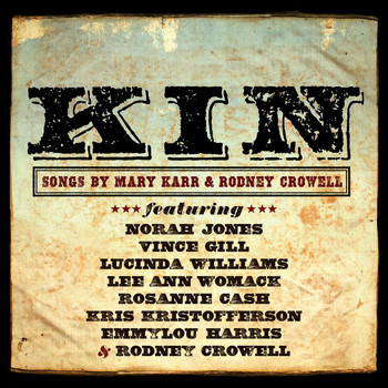 Various Artists - KIN: Songs By Mary Karr & Rodney Crowell
