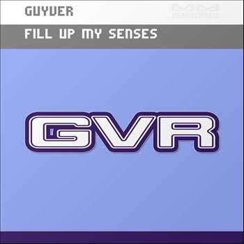Guyver - Fill Up My Senses