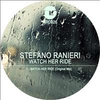 Stefano Ranieri - Watch Her Ride (Original Mix)