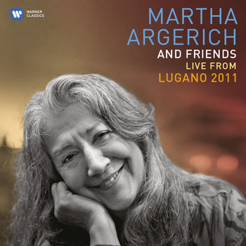 Martha Argerich - Martha Argerich and Friends Live at the Lugano Festival 2011