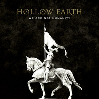 Hollow Earth - We Are Not Humanity
