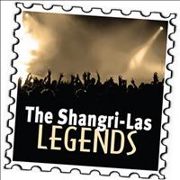 The Shangri-Las - The Shangri-Las: Legends