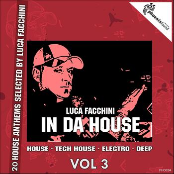 Various Artists - Luca Facchini in Da House, Vol. 3