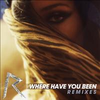Rihanna - Where Have You Been (Remixes)