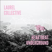 Laurel Collective - Heartbeat Underground
