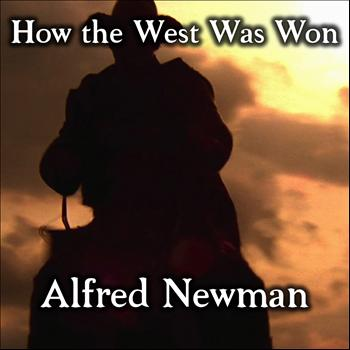 Alfred Newman - How The West Was Won, Vol. 1