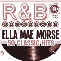 Ella Mae Morse - R&b Originals - 50 Classic Hits