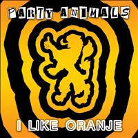 Party Animals - I Like Oranje (Explicit)