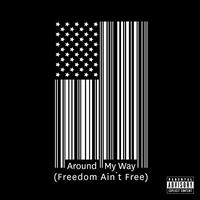 Lupe Fiasco - Around My Way [Freedom Ain't Free] (Explicit)